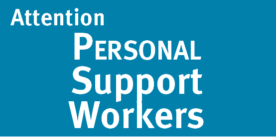 Attention: Personal Support Workers
